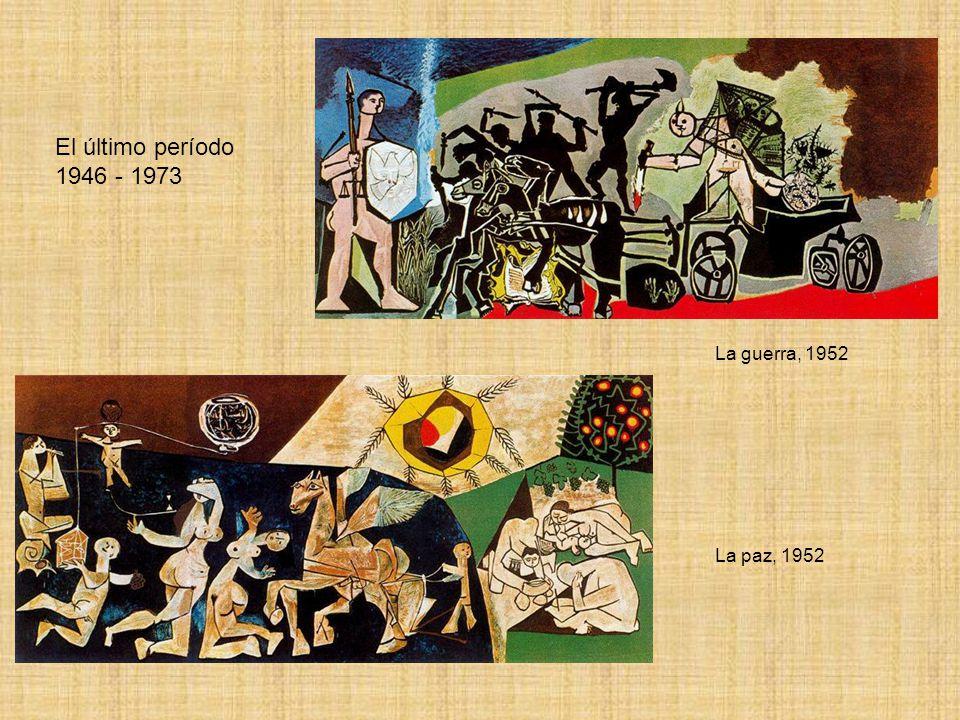 El último período 1946 - 1973 La guerra, 1952 La paz, 1952