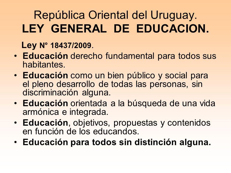 República Oriental del Uruguay. LEY GENERAL DE EDUCACION.