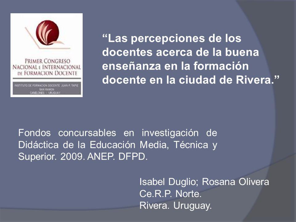 Las percepciones de los docentes acerca de la buena enseñanza en la formación docente en la ciudad de Rivera.
