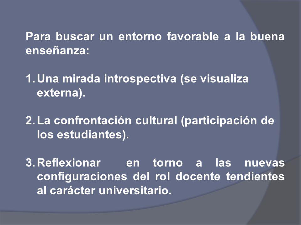 Para buscar un entorno favorable a la buena enseñanza: