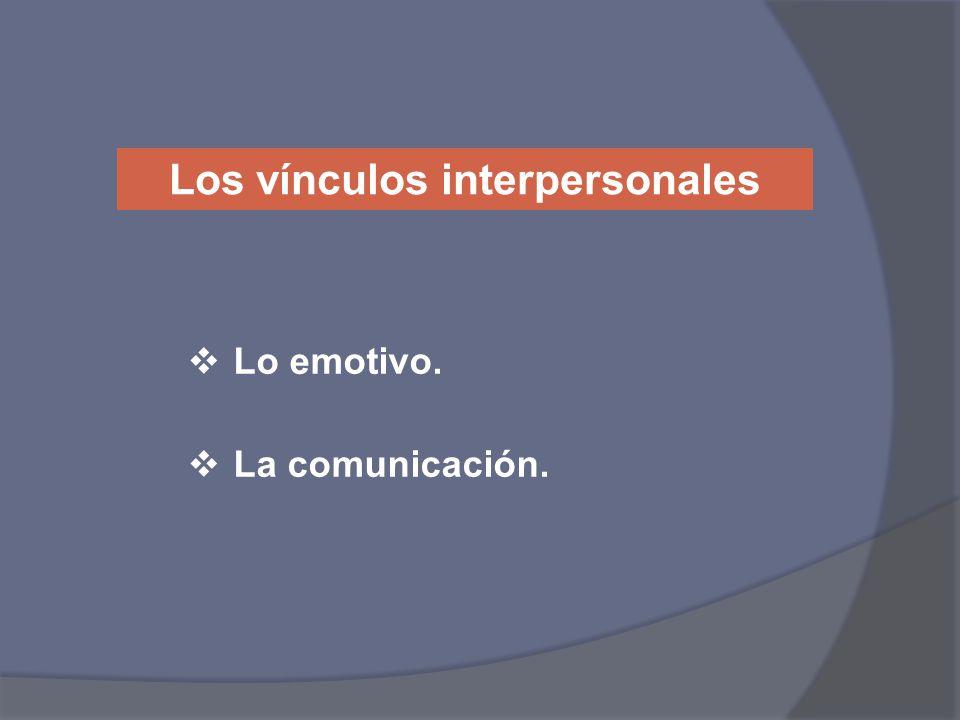Los vínculos interpersonales