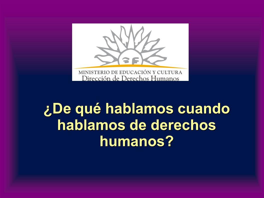 ¿De qué hablamos cuando hablamos de derechos humanos