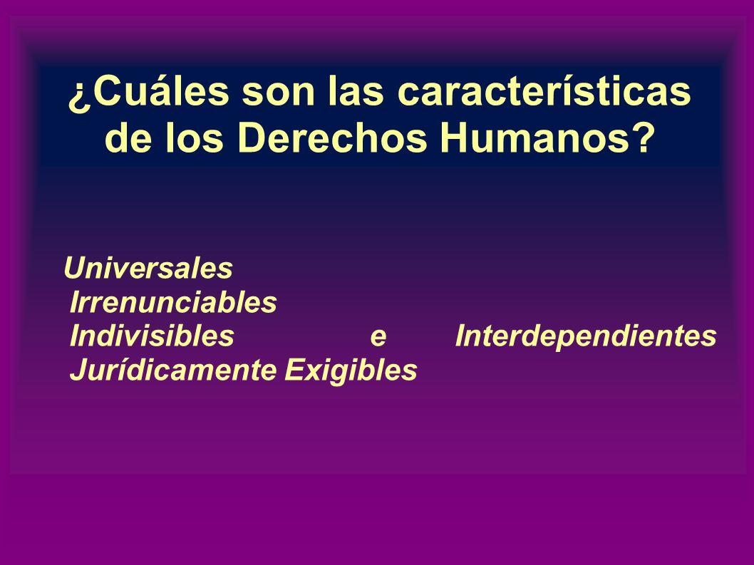 ¿Cuáles son las características de los Derechos Humanos