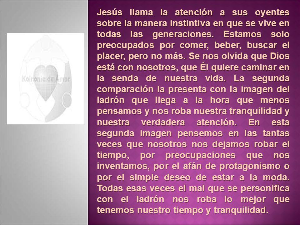 Jesús llama la atención a sus oyentes sobre la manera instintiva en que se vive en todas las generaciones.