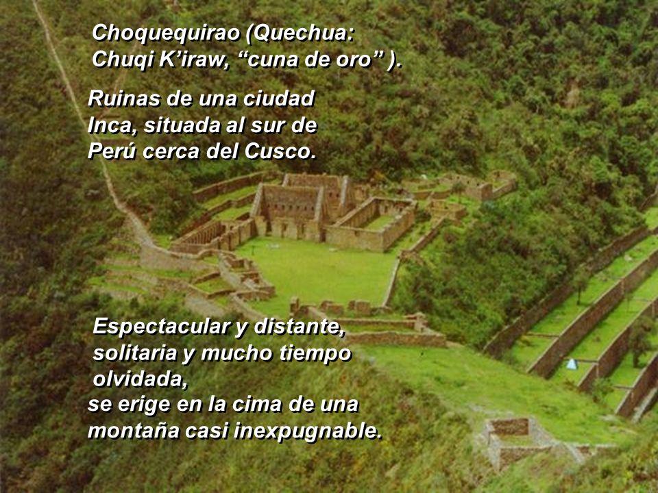 Choquequirao (Quechua: