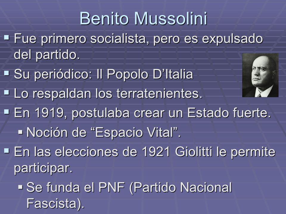 Benito Mussolini Fue primero socialista, pero es expulsado del partido. Su periódico: Il Popolo D'Italia.