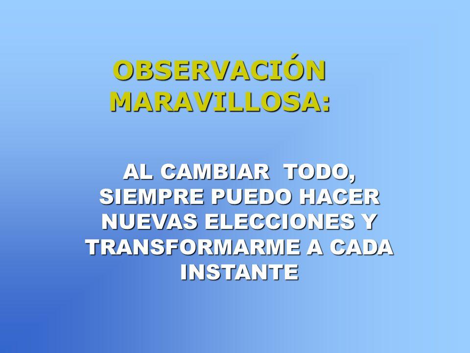OBSERVACIÓN MARAVILLOSA: