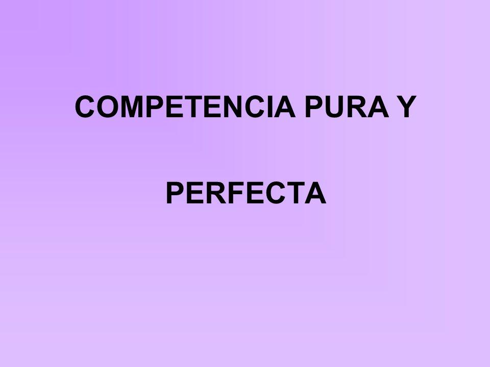 COMPETENCIA PURA Y PERFECTA