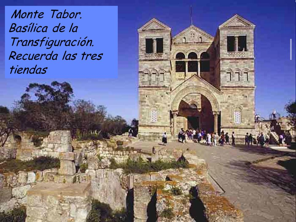Monte Tabor. Basílica de la Transfiguración. Recuerda las tres tiendas