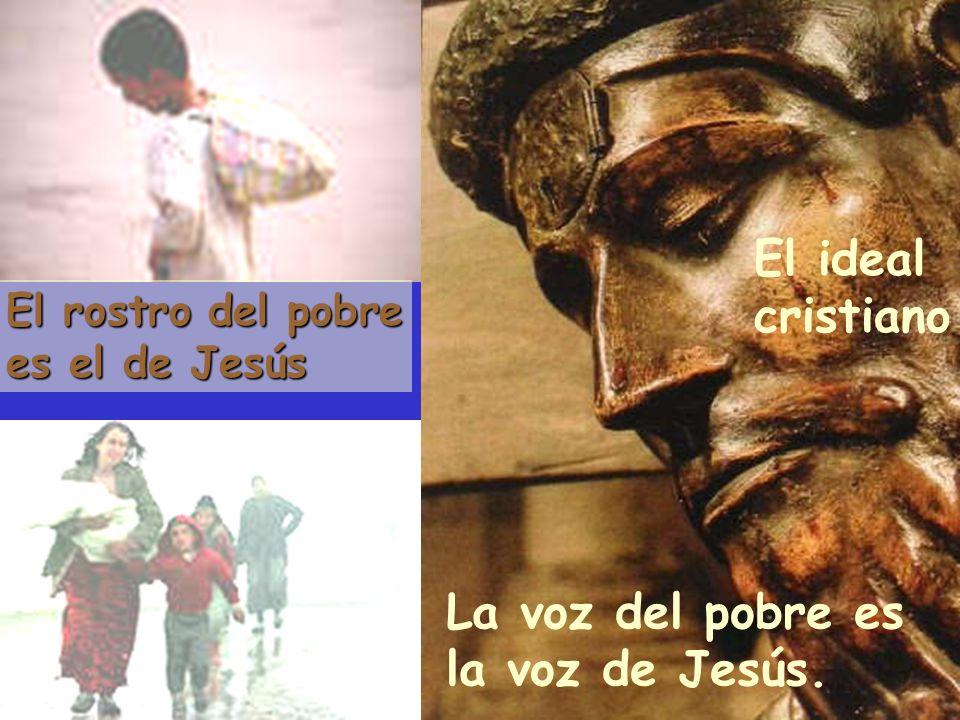 La voz del pobre es la voz de Jesús.