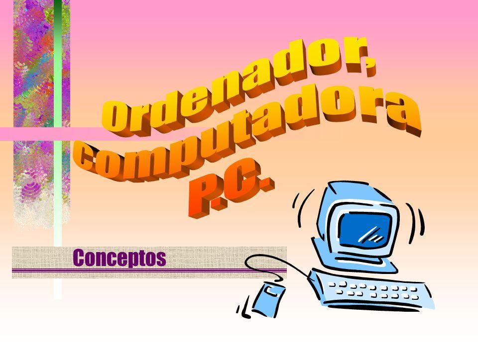 Ordenador, computadora P.C. Conceptos