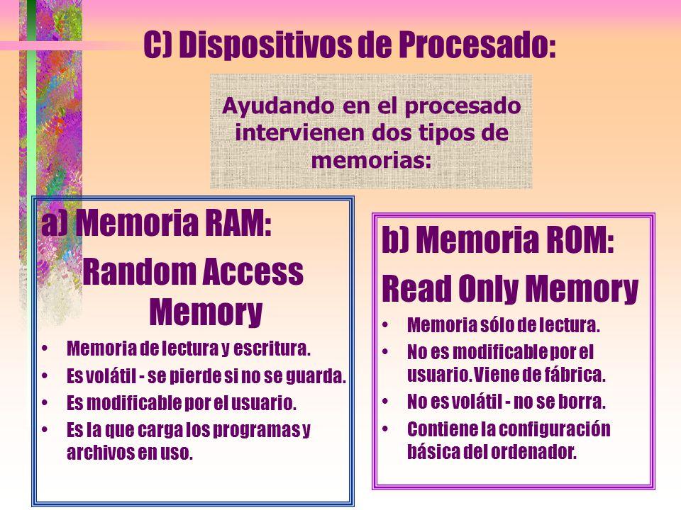 Ayudando en el procesado intervienen dos tipos de memorias: