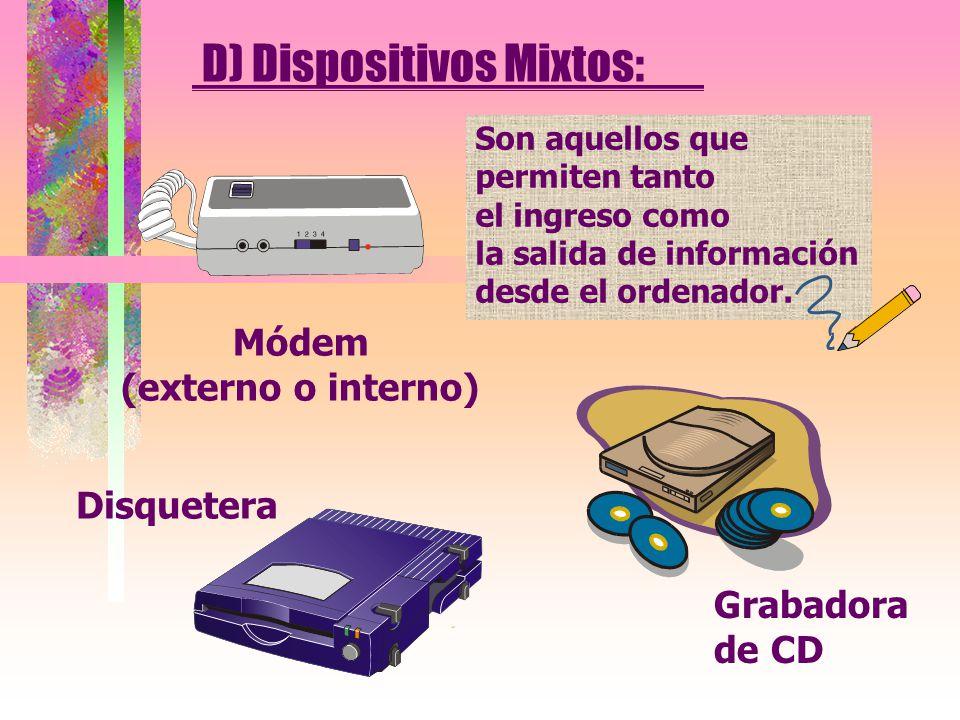 D) Dispositivos Mixtos: