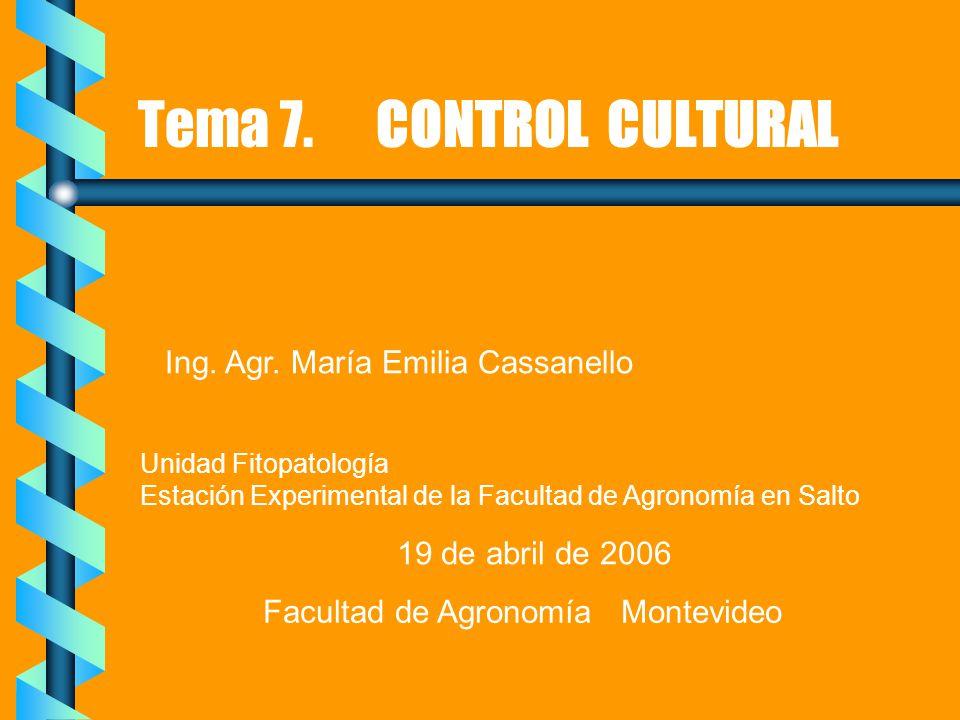 Tema 7. CONTROL CULTURAL Ing. Agr. María Emilia Cassanello