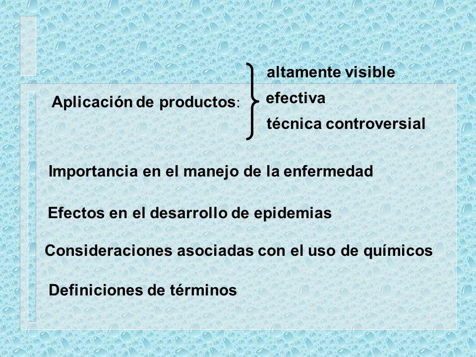 altamente visible efectiva. Aplicación de productos: técnica controversial. Importancia en el manejo de la enfermedad.