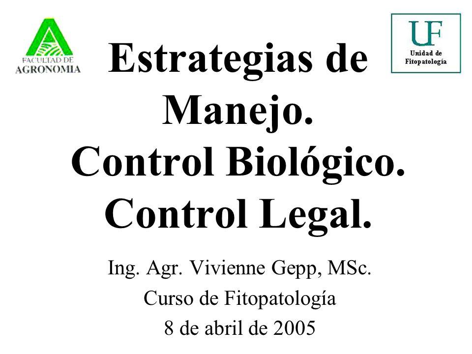 Estrategias de Manejo. Control Biológico. Control Legal.