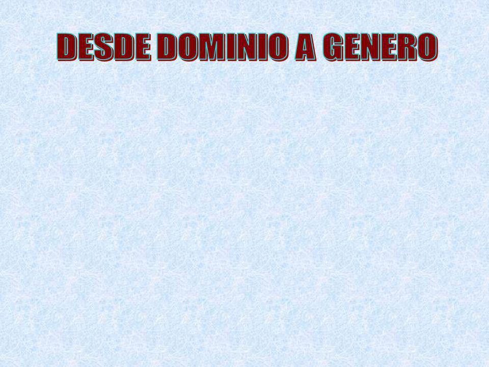 DESDE DOMINIO A GENERO