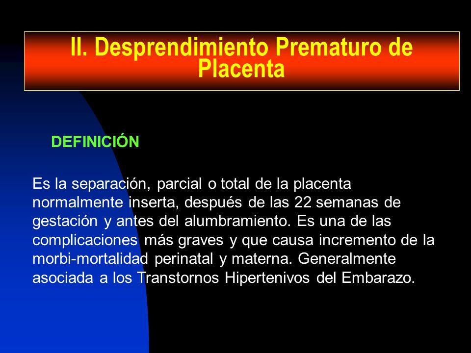 II. Desprendimiento Prematuro de Placenta
