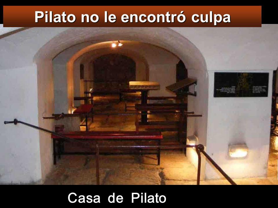 Pilato no le encontró culpa