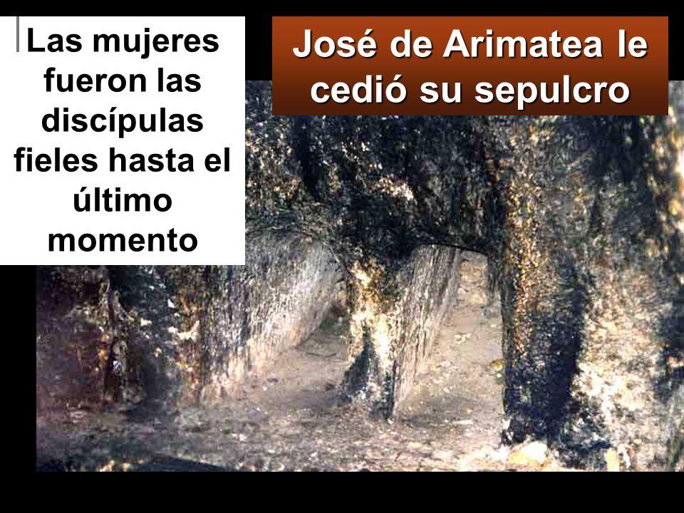 José de Arimatea le cedió su sepulcro