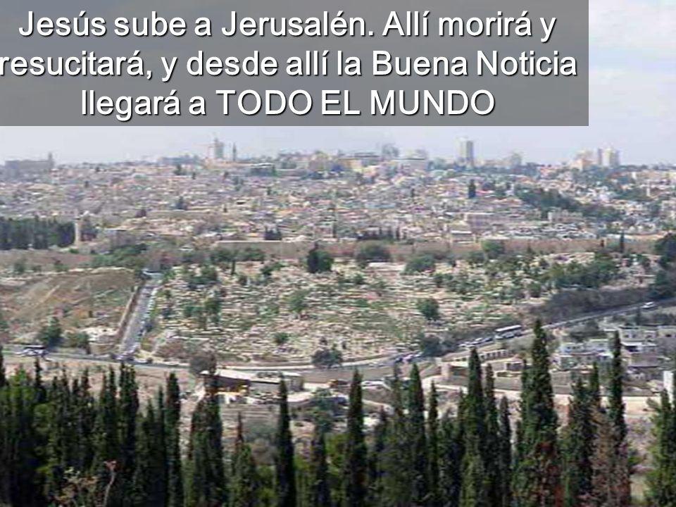 Jesús sube a Jerusalén.