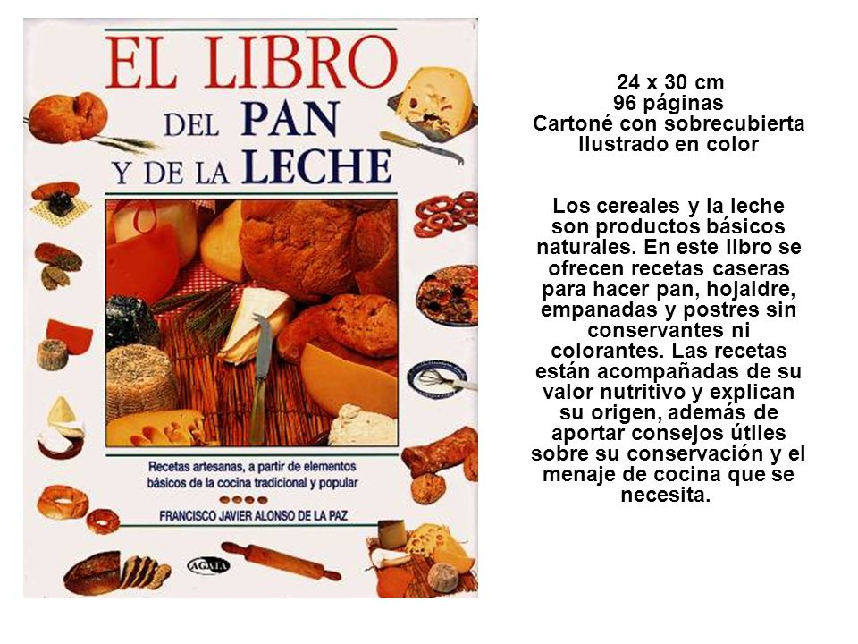 24 x 30 cm 96 páginas Cartoné con sobrecubierta Ilustrado en color Los cereales y la leche son productos básicos naturales.