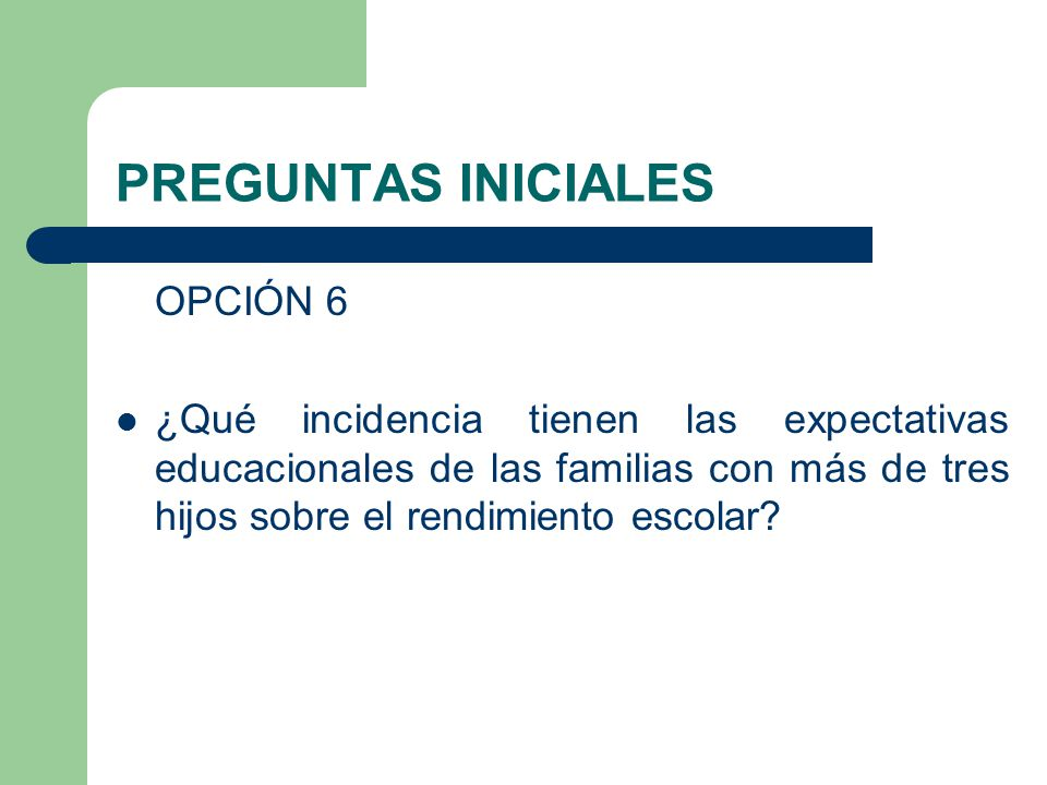 PREGUNTAS INICIALES OPCIÓN 6
