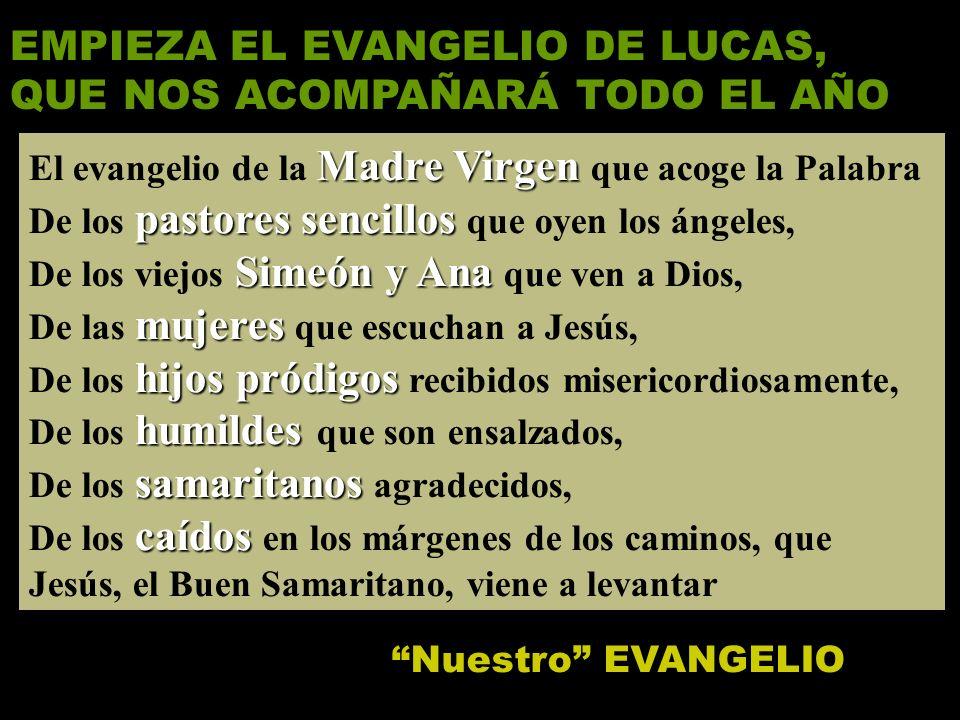 EMPIEZA EL EVANGELIO DE LUCAS, QUE NOS ACOMPAÑARÁ TODO EL AÑO