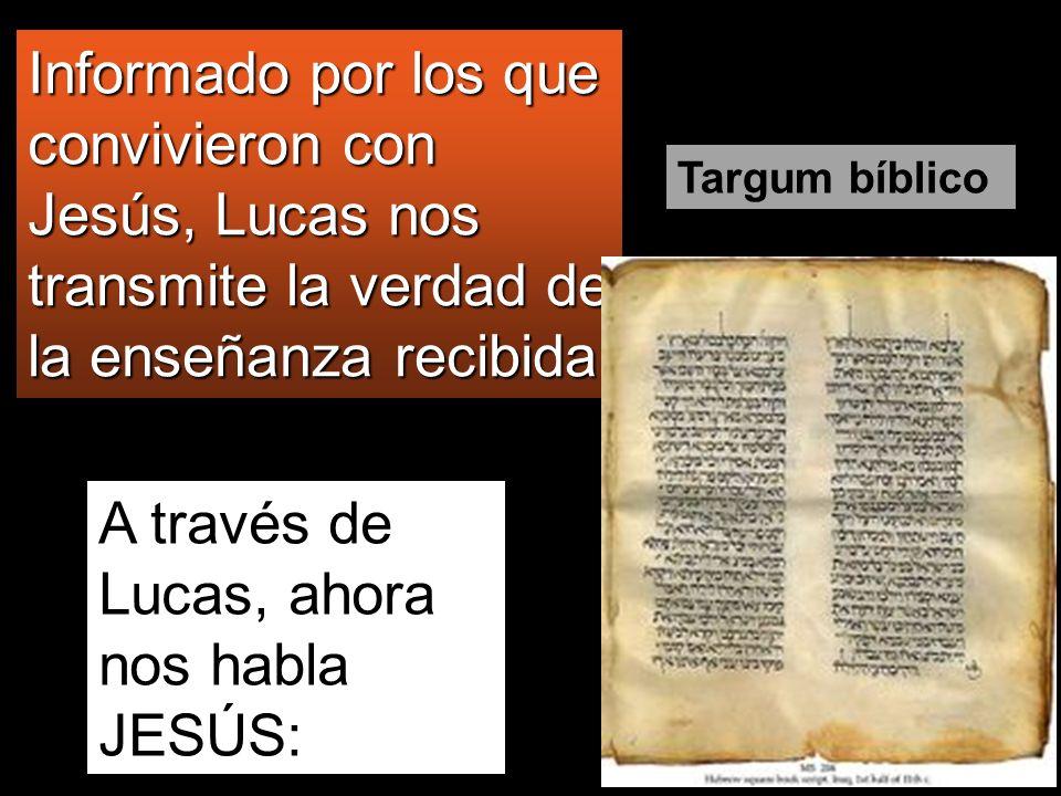 A través de Lucas, ahora nos habla JESÚS: