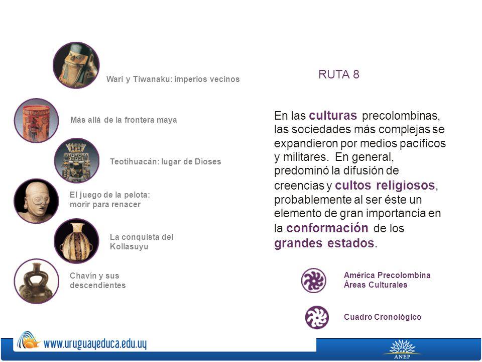 RUTA 8 Wari y Tiwanaku: imperios vecinos.