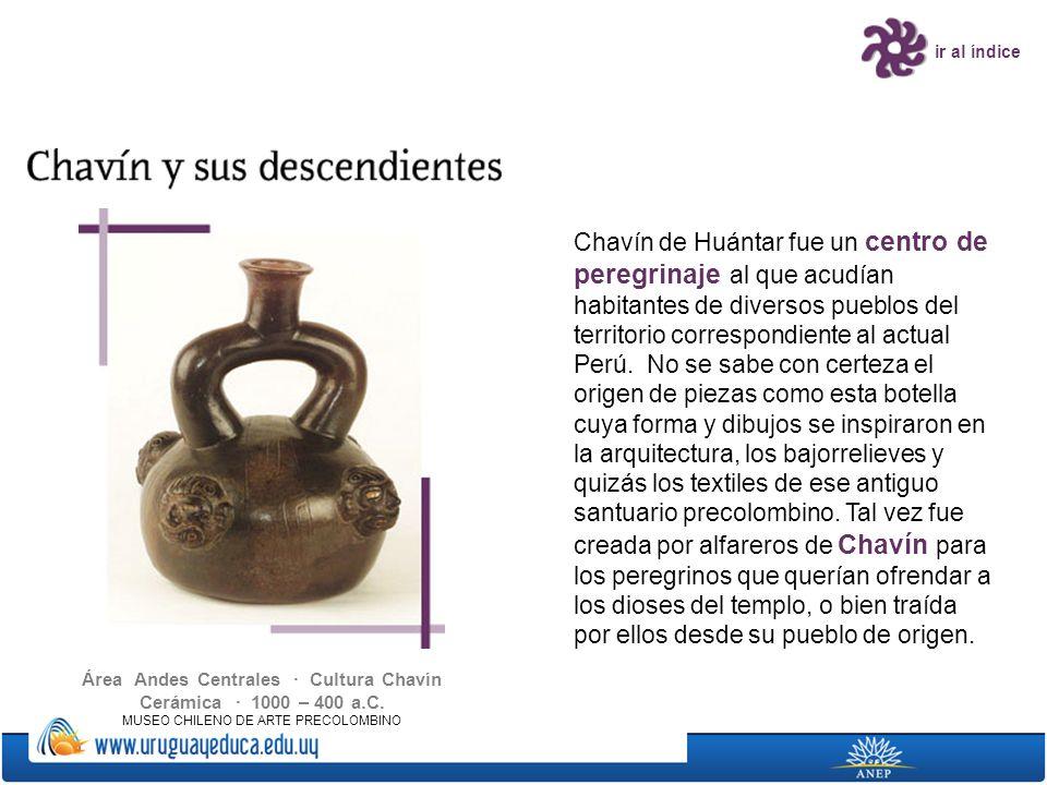 Área Andes Centrales · Cultura Chavín Cerámica · 1000 – 400 a.C.