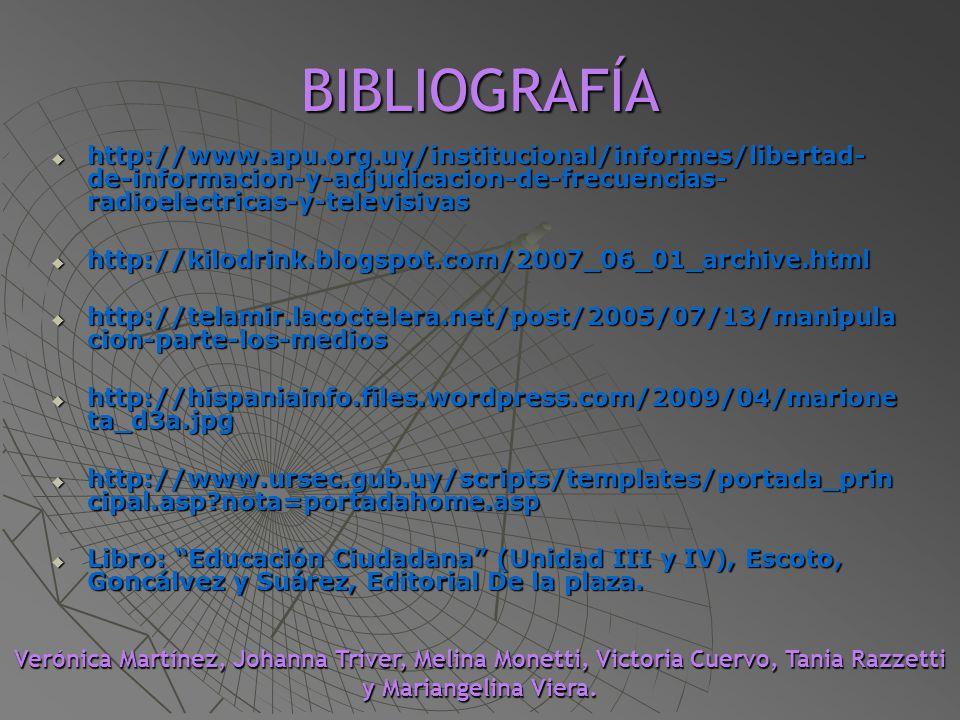 BIBLIOGRAFÍA http://www.apu.org.uy/institucional/informes/libertad-de-informacion-y-adjudicacion-de-frecuencias-radioelectricas-y-televisivas.