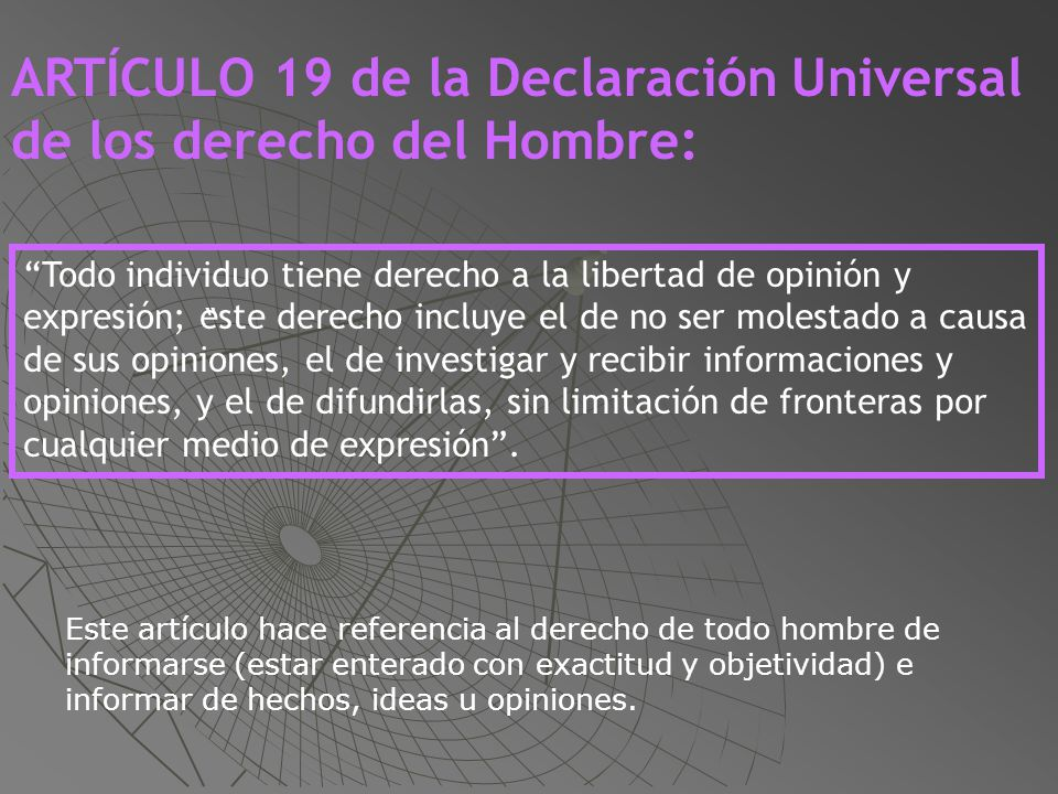ARTÍCULO 19 de la Declaración Universal de los derecho del Hombre: