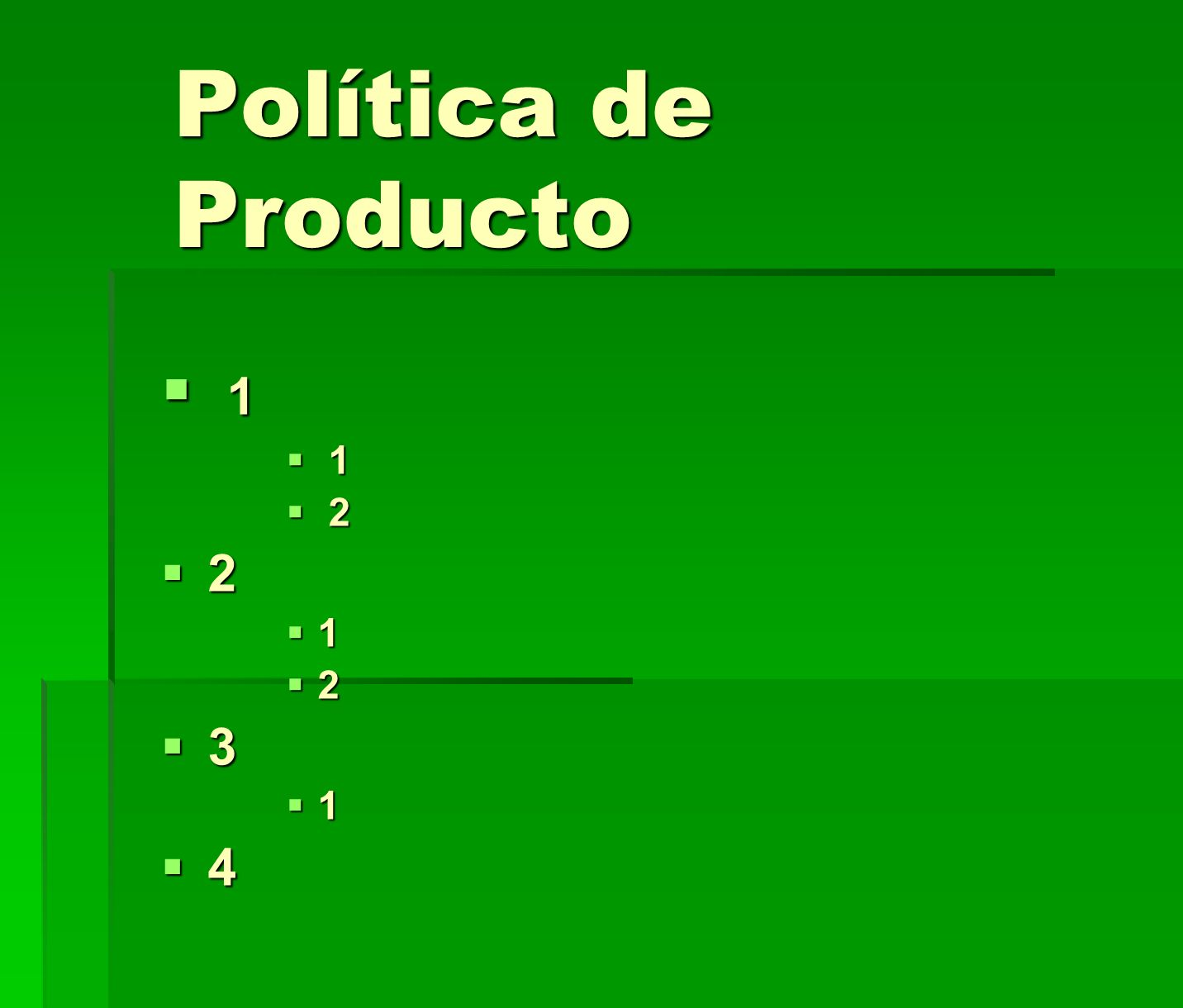 Política de Producto 1. 2. 3. 4.
