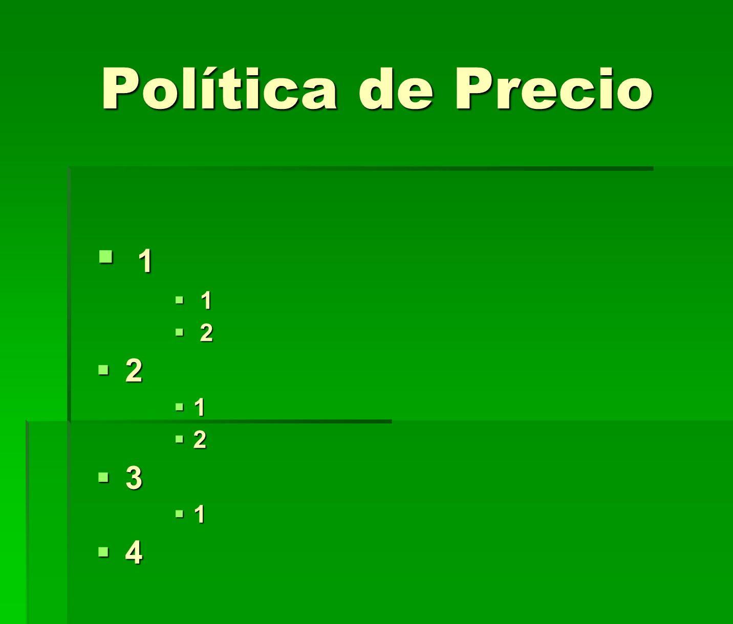 Política de Precio 1 2 3 4 POLÍTICA DE PRECIOS Y PRECIOS MEDIOS (Después de promociones)