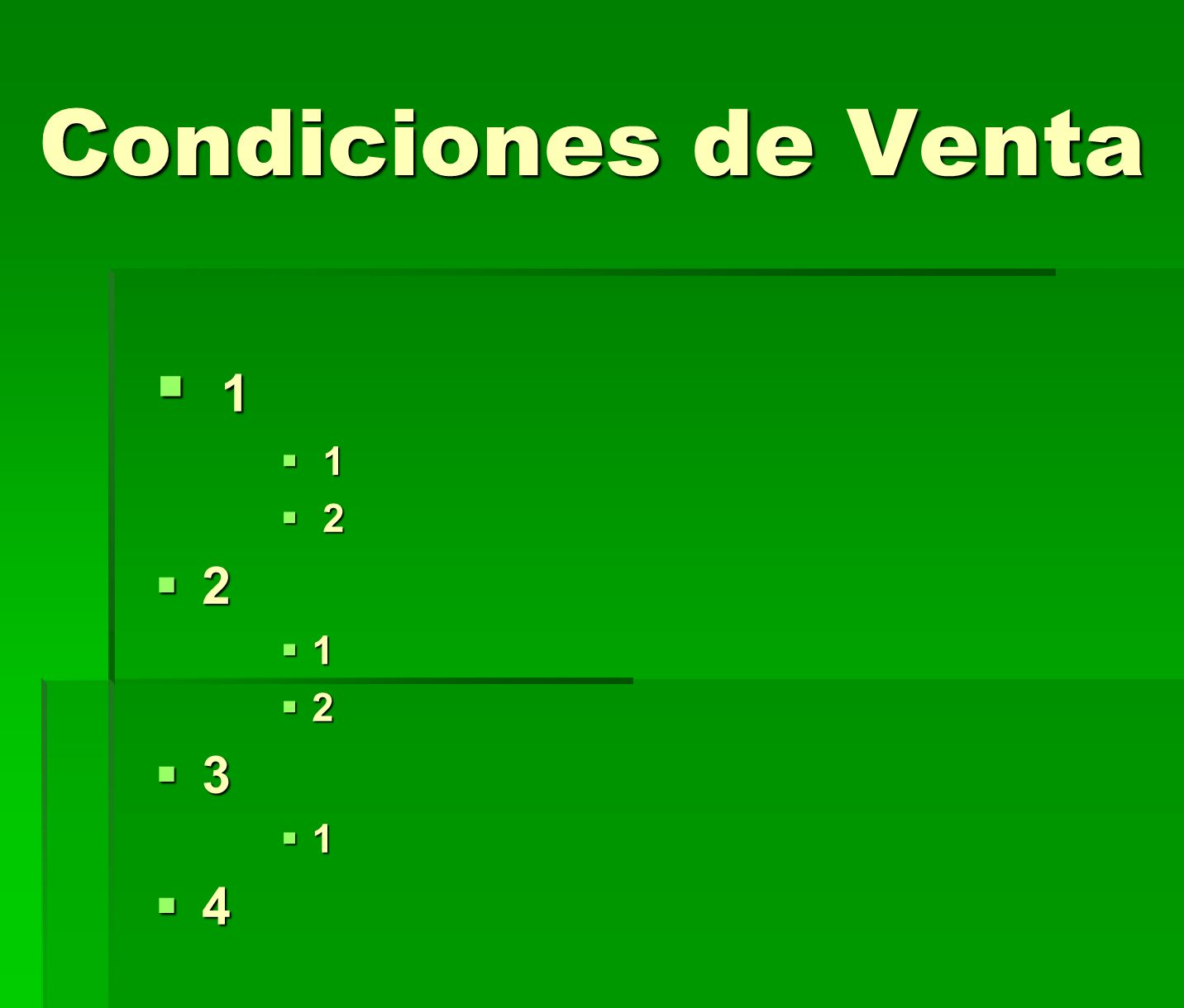 Condiciones de Venta 1. 2. 3. 4.