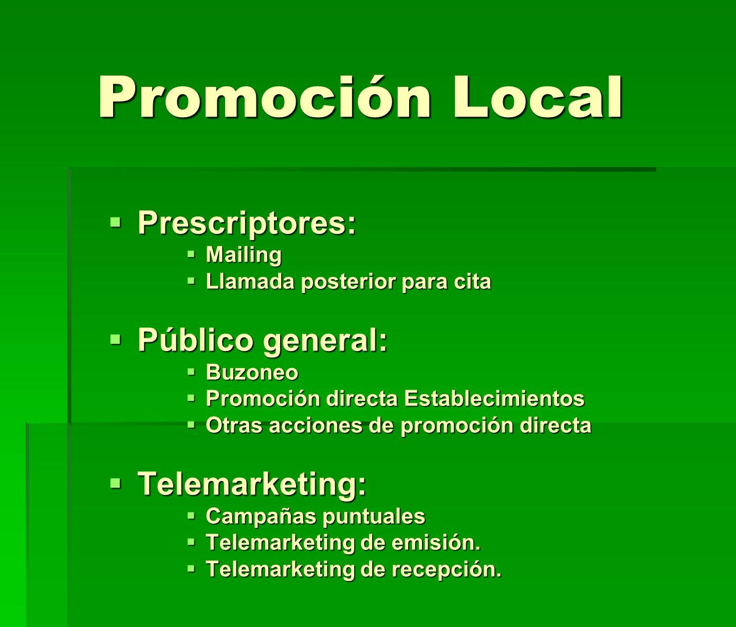 Promoción Local Prescriptores: Público general: Telemarketing: Mailing
