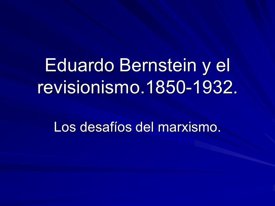 Eduardo Bernstein y el revisionismo.1850-1932.