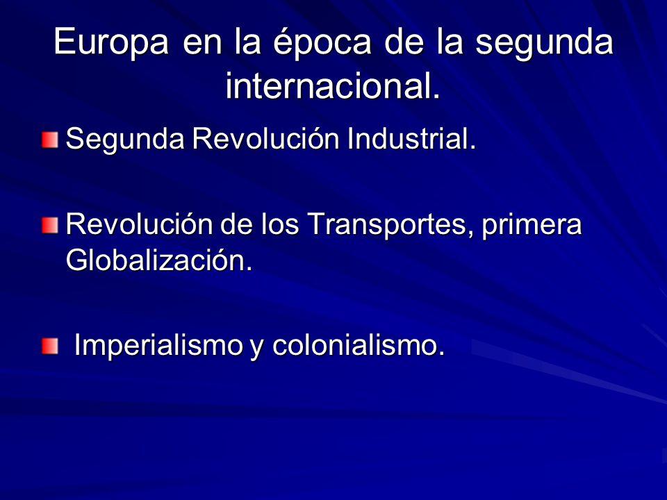Europa en la época de la segunda internacional.