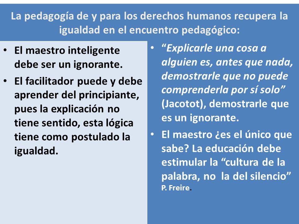 La pedagogía de y para los derechos humanos recupera la igualdad en el encuentro pedagógico: