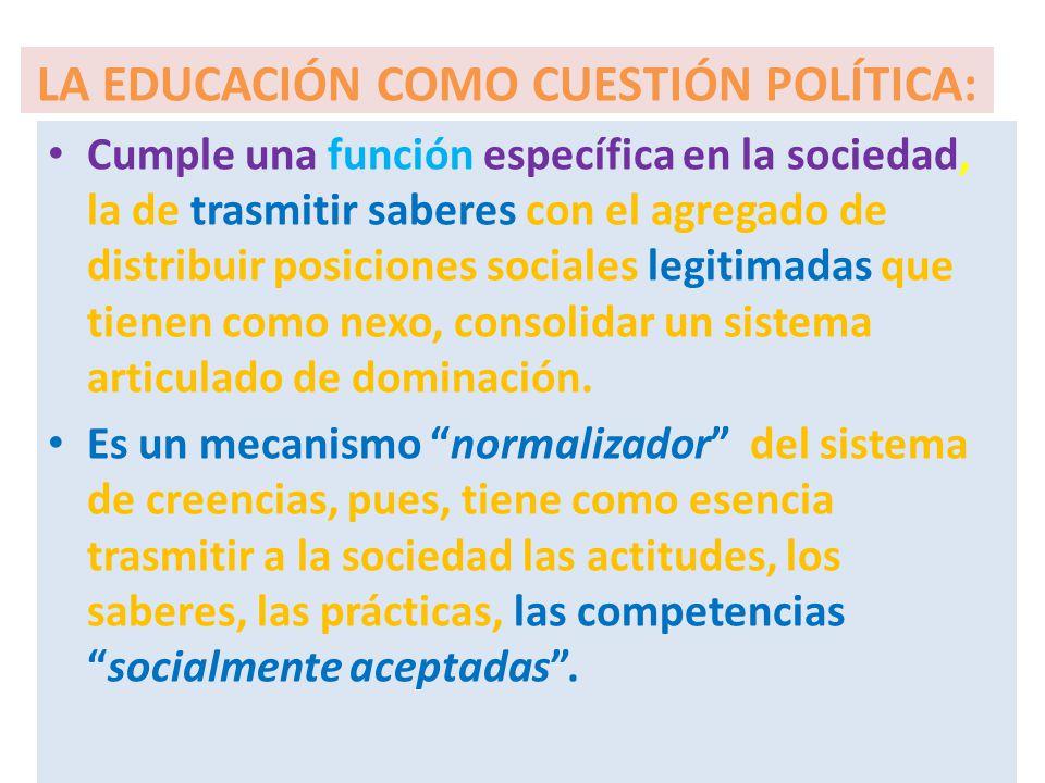 LA EDUCACIÓN COMO CUESTIÓN POLÍTICA: