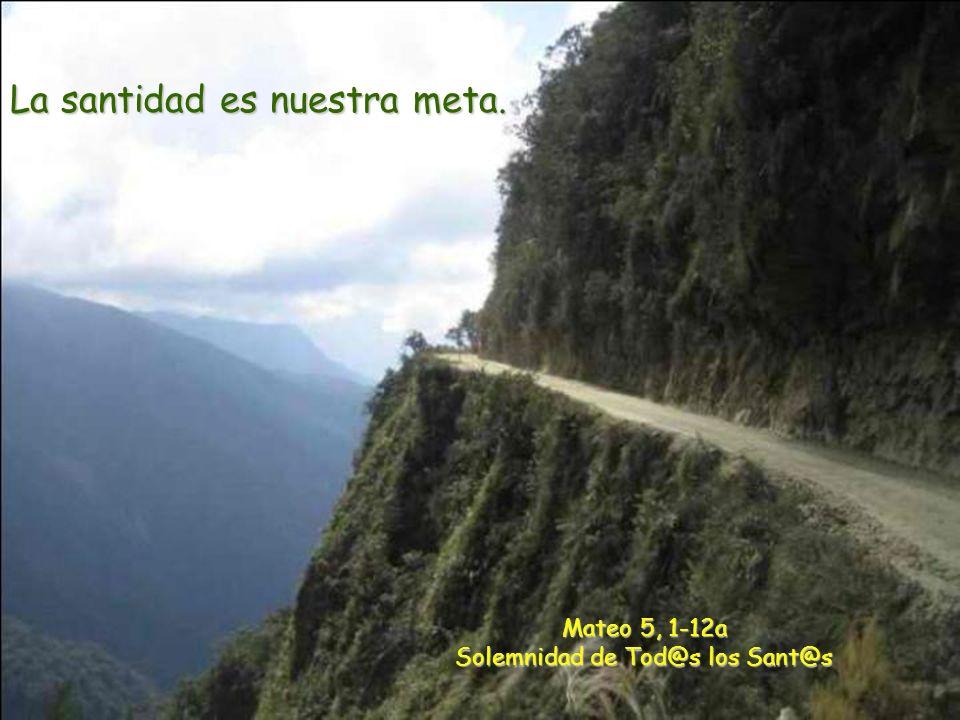 Mateo 5, 1-12a Solemnidad de Tod@s los Sant@s