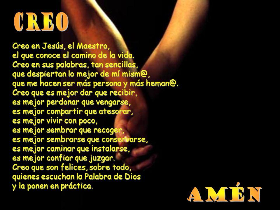 Creo Amén Creo en Jesús, el Maestro,
