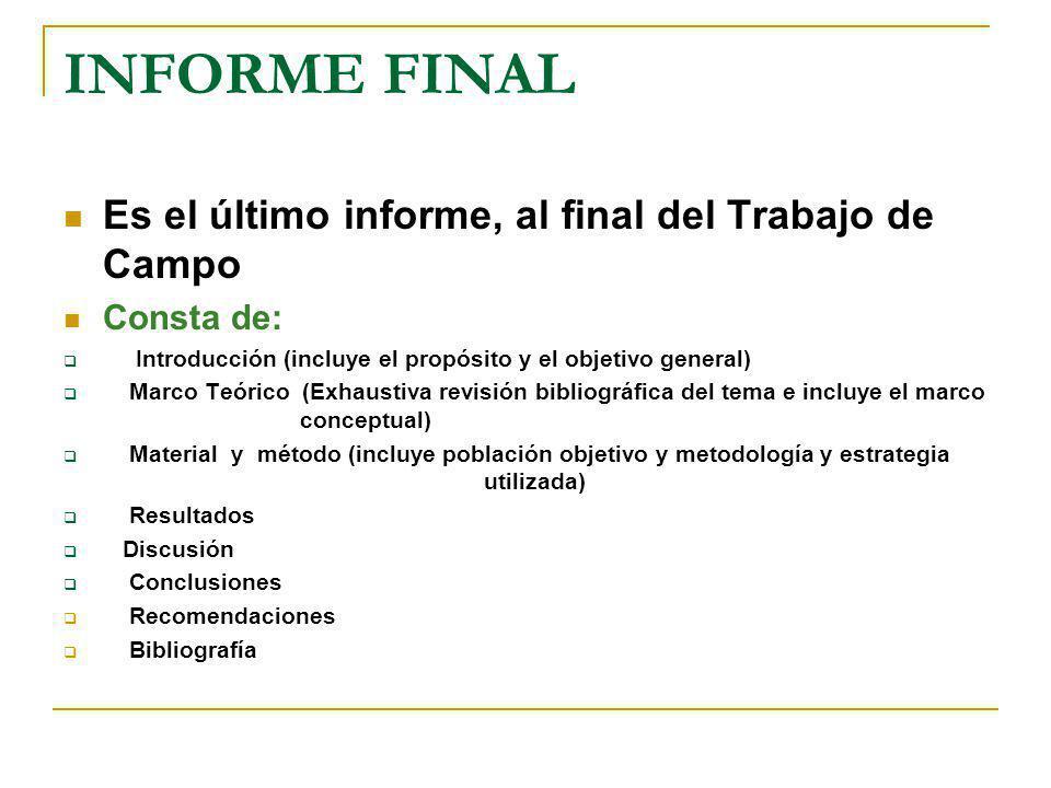 INFORME FINAL Es el último informe, al final del Trabajo de Campo