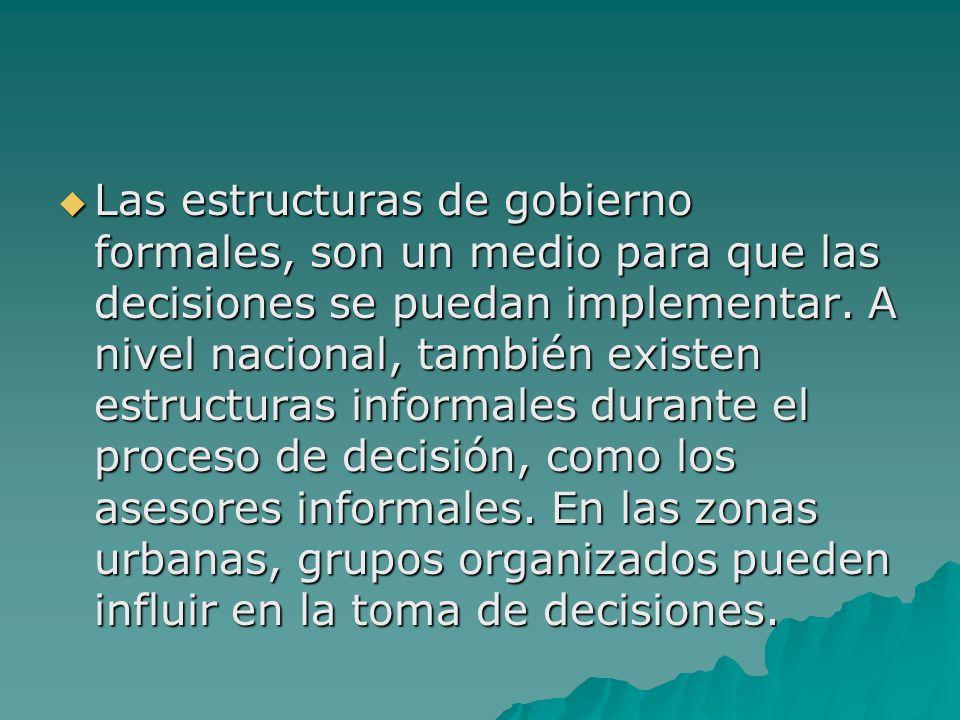 Las estructuras de gobierno formales, son un medio para que las decisiones se puedan implementar.