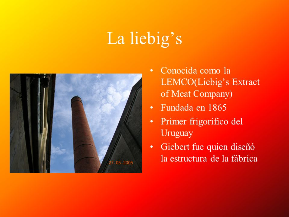 La liebig's Conocida como la LEMCO(Liebig's Extract of Meat Company)