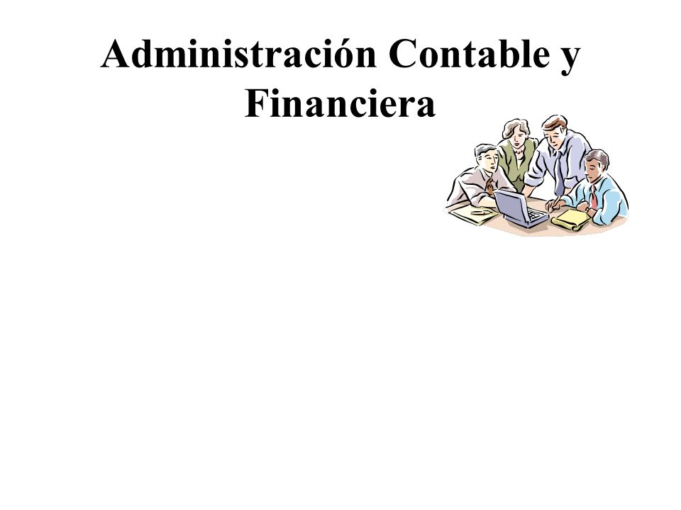 Administración Contable y Financiera