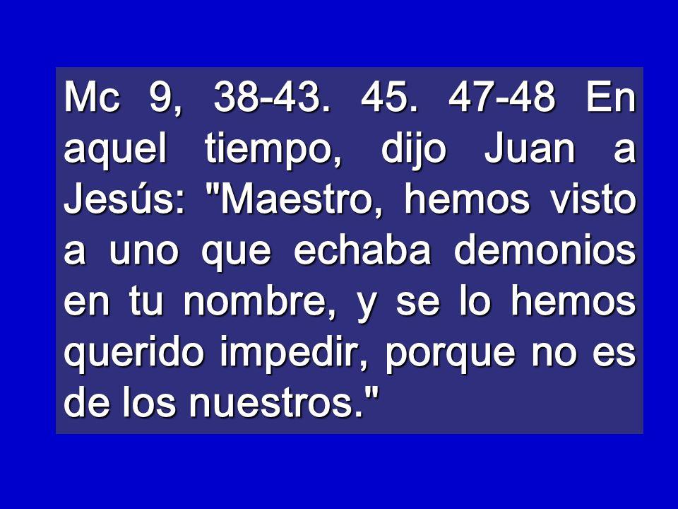 Mc 9, 38-43. 45.