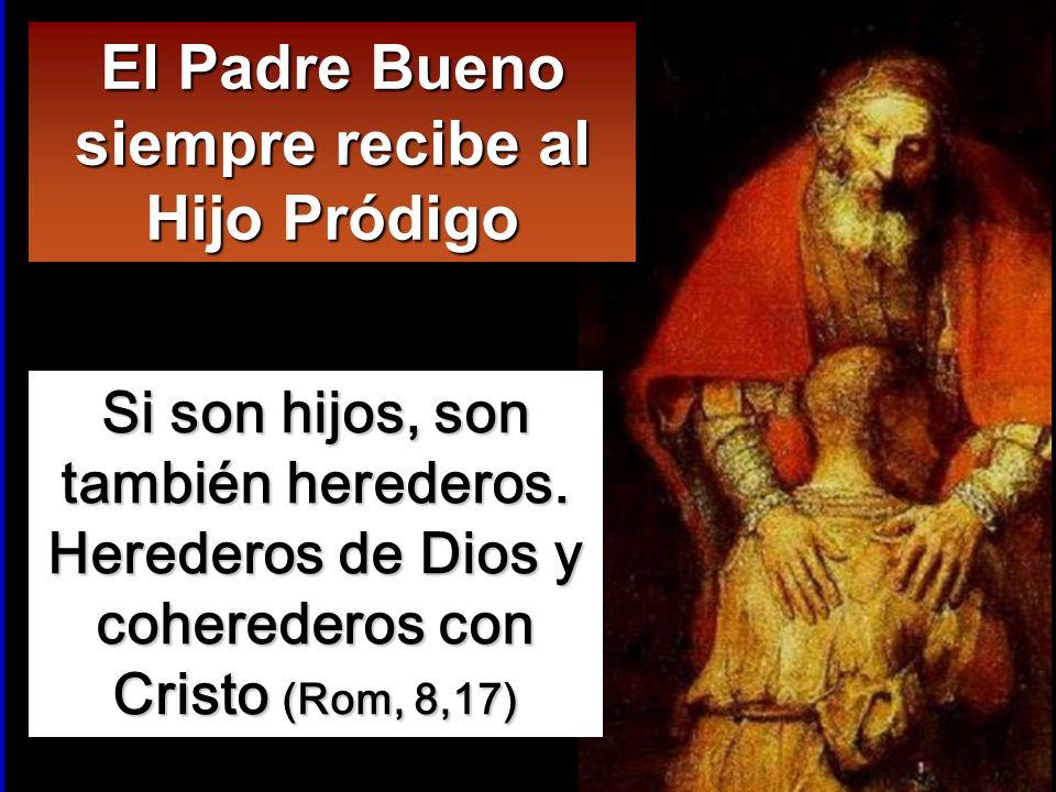 El Padre Bueno siempre recibe al Hijo Pródigo