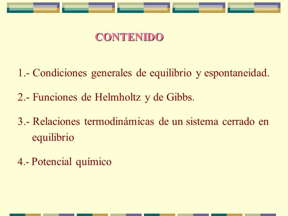 1.- Condiciones generales de equilibrio y espontaneidad.